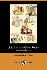 Little Ann and Other Poems (Illustrated Edition) (Dodo Press)