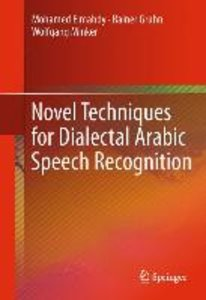 Novel Techniques for Dialectal Arabic Speech Recognition