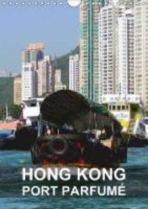 Hong Kong - port parfumé (Calendrier mural 2015 DIN A4 vertical)