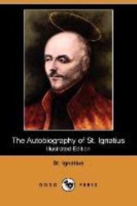 The Autobiography of St. Ignatius (Illustrated Edition) (Dodo Pr