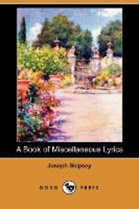 A Book of Miscellaneous Lyrics (Dodo Press)