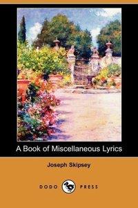 A Book of Miscellaneous Lyrics (Dodo Press)