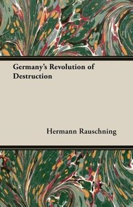 Germany's Revolution of Destruction