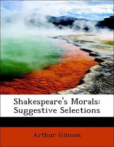 Shakespeare's Morals: Suggestive Selections