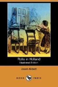 Rollo in Holland (Illustrated Edition) (Dodo Press)