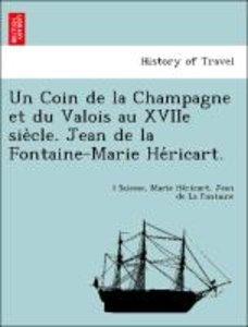 Un Coin de la Champagne et du Valois au XVIIe sie`cle. Jean de l