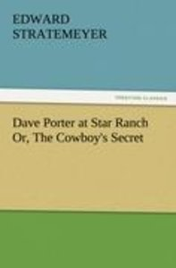 Dave Porter at Star Ranch Or, The Cowboy's Secret