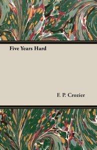 Five Years Hard