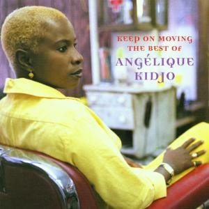 Keep On Moving-The Best Of Angelique Kidjo