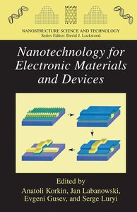 Nanotechnology for Electronic Materials and Devices