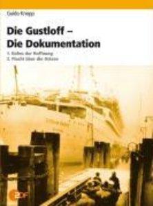 Die Gustloff-Die Dokumentation