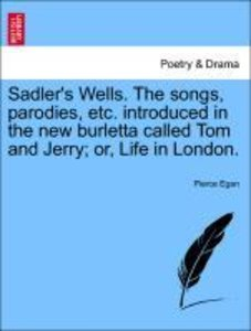 Sadler's Wells. The songs, parodies, etc. introduced in the new