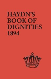 The Book of Dignities. Lists of the Official Personages of the B