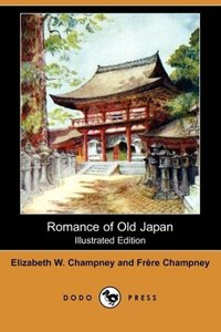 Romance of Old Japan (Illustrated Edition) (Dodo Press)