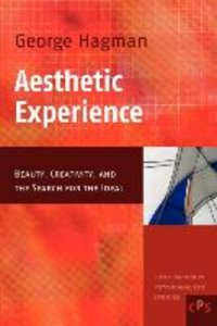 Aesthetic Experience: Beauty, Creativity, and the Search for the