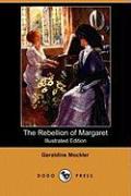 The Rebellion of Margaret (Illustrated Edition) (Dodo Press) - zum Schließen ins Bild klicken