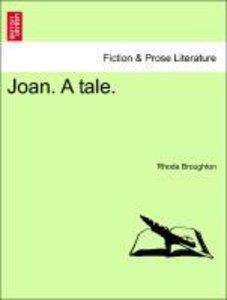 Joan. A tale. VOL. I