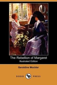 The Rebellion of Margaret (Illustrated Edition) (Dodo Press)