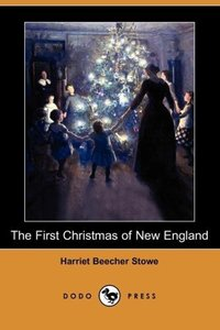 The First Christmas of New England (Dodo Press)