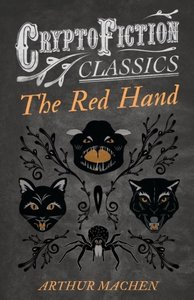 The Red Hand (Cryptofiction Classics - Weird Tales of Strange Cr