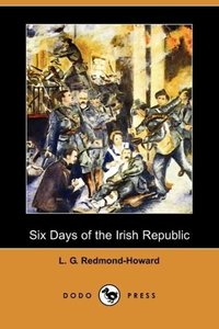 Six Days of the Irish Republic (Dodo Press)