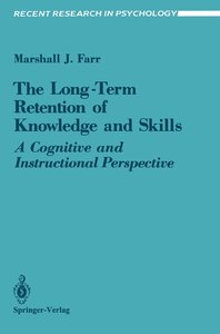 The Long-Term Retention of Knowledge and Skills