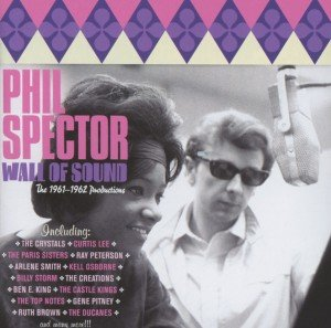 Phil Spector Wall Of Sound 1961-62