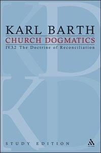 Church Dogmatics, Volume 28: The Doctrine of Reconciliation, Vol