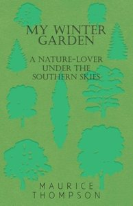 My Winter Garden - A Nature-Lover Under the Southern Skies