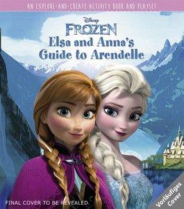 Disney Die Eiskönigin: Elsa and Anna's Guide to Arendelle