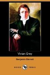 Vivian Grey (Dodo Press)