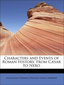 Characters and Events of Roman History, From Cæsar to Nero
