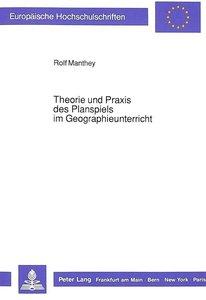 Theorie und Praxis des Planspiels im Geographieunterricht