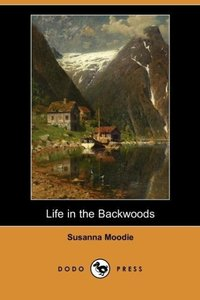 Life in the Backwoods (Dodo Press)
