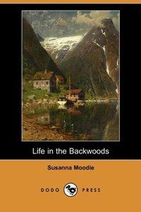 Life in the Backwoods (Dodo Press)