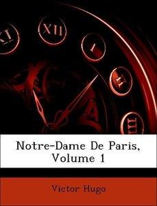 Notre-Dame De Paris, Volume 1