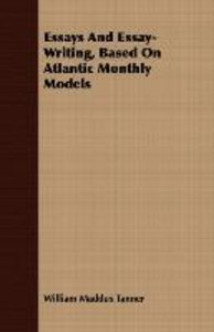 Essays And Essay-Writing, Based On Atlantic Monthly Models