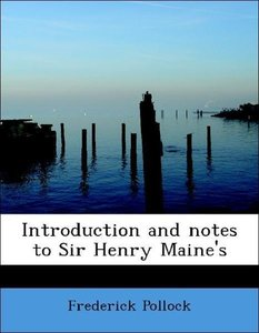 Introduction and notes to Sir Henry Maine's
