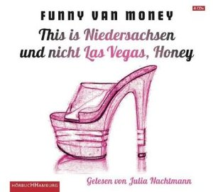 This Is Niedersachsen Und Nicht Las Vegas,Honey