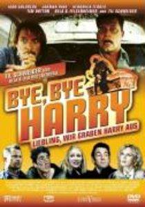 Bye Bye Harry - Liebling, wir graben Harry aus