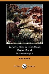 Sieben Jahre in Sud-Afrika, Erster Band (Illustrierte Ausgabe) (