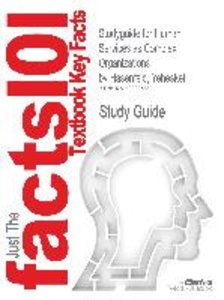 Studyguide for Human Services as Complex Organizations by Hasenf
