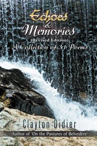 Echoes & Memories {Revised Edition) A Collection of 31 Poems