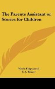 The Parents Assistant or Stories for Children
