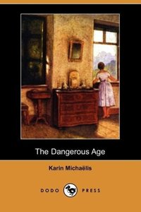 The Dangerous Age (Dodo Press)