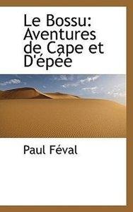 Le Bossu: Aventures de Cape et D'épée