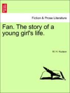 Fan. The story of a young girl's life. Vol. II.