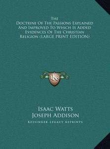 The Doctrine Of The Passions Explained And Improved To Which Is