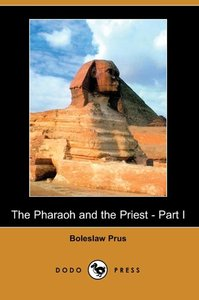 The Pharaoh and the Priest - Part I (Dodo Press)