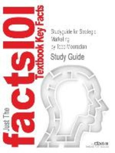 Studyguide for Strategic Marketing by Mooradian, Todd, ISBN 9780